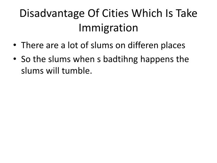 Disadvantage Of Cities Which Is Take Immigration