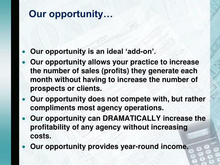 Our opportunity…