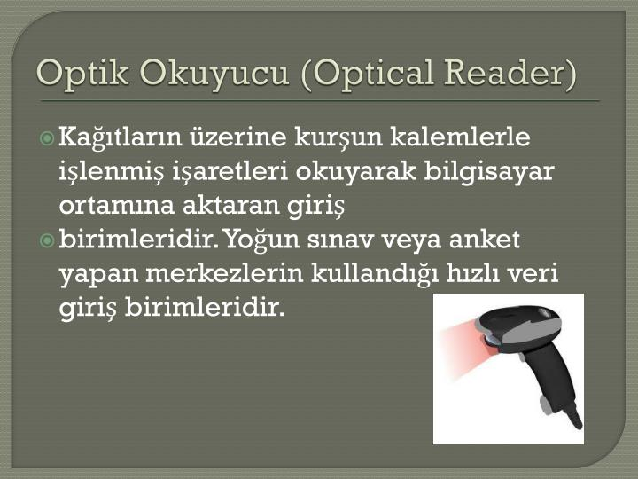 Optik Okuyucu (Optical Reader)