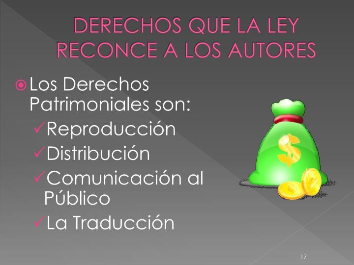 DERECHOS QUE LA LEY RECONCE A LOS AUTORES