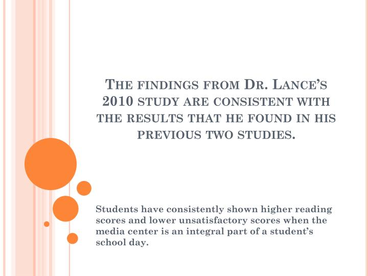 The findings from Dr. Lance's 2010 study are consistent with the results that he found in his previous two studies.