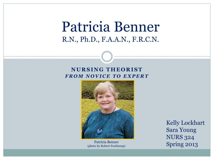 ?patricia benners theory: from novice to expert essay Free essay: benner's theory explains what stage of nursing one is in based on   theory: novice, advanced beginner, competent, proficient, and expert  in 1964  patricia benner obtained her baccalaureate of arts degree from.