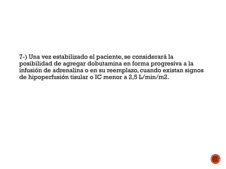 7-) Una vez estabilizado el paciente, se considerará la posibilidad de agregar