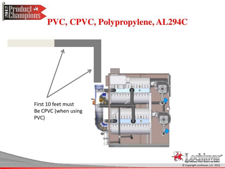 PVC, CPVC, Polypropylene, AL294C