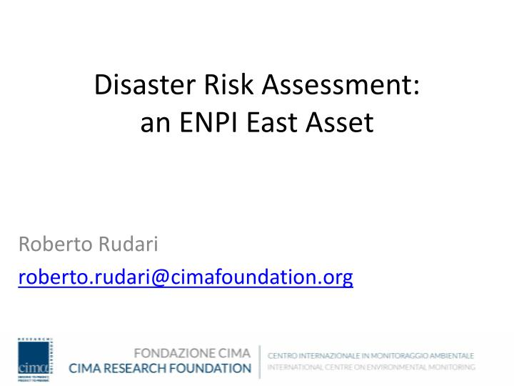 Disaster risk assessment an enpi east asset