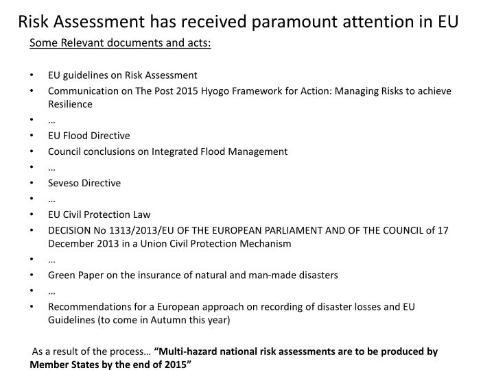 Risk assessment has received paramount attention in eu