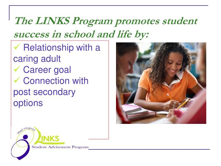 The LINKS Program promotes student success in school and life by: