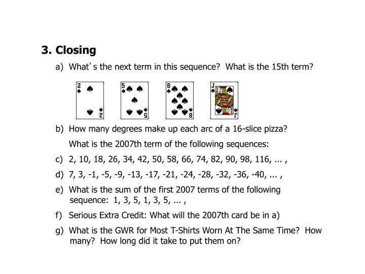 3.Closing
