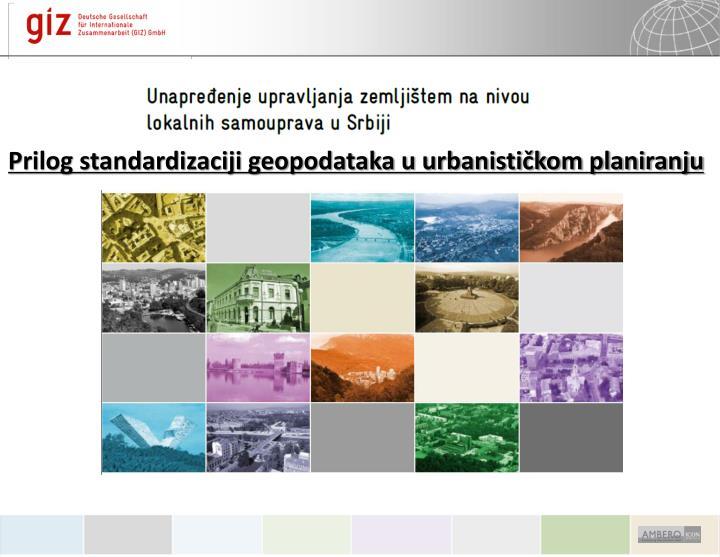Prilog standardizaciji geopodataka u urbanističkom planiranju