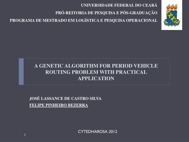 A genetic algorithm for period vehicle routing problem with practical application