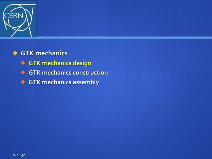 GTK mechanics