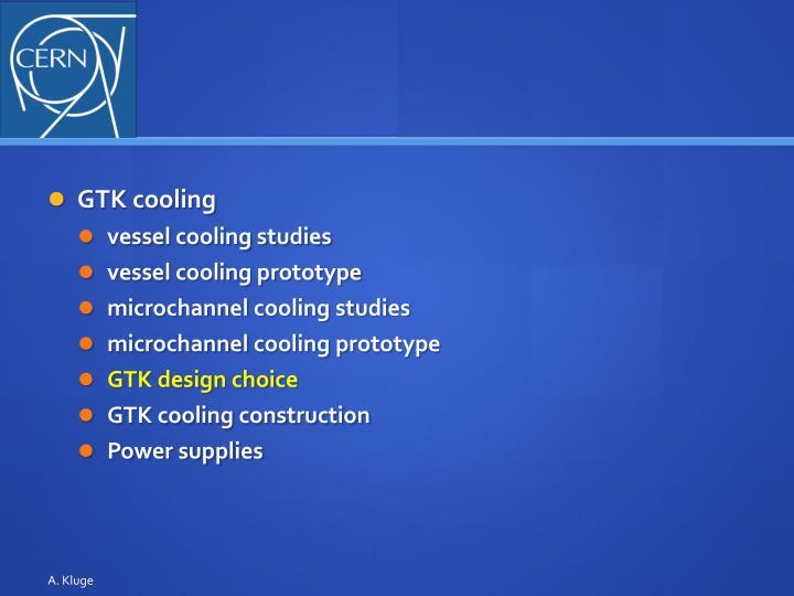 GTK cooling