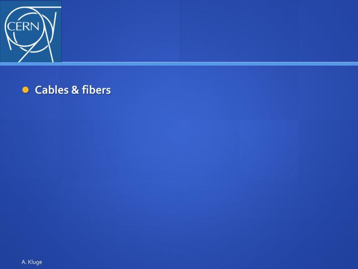 Cables & fibers
