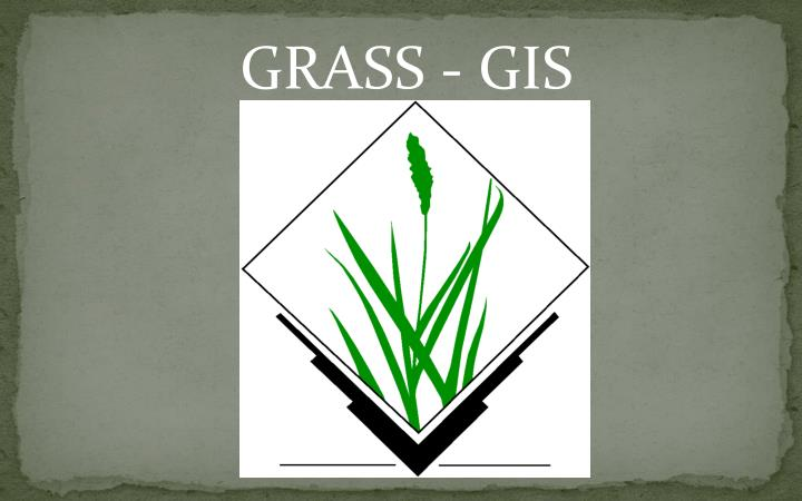GRASS - GIS