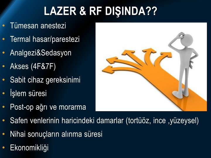 Lazer & RF DIŞINDA??