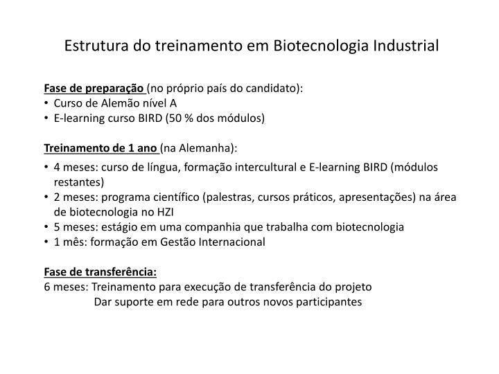 Estrutura do treinamento em Biotecnologia Industrial