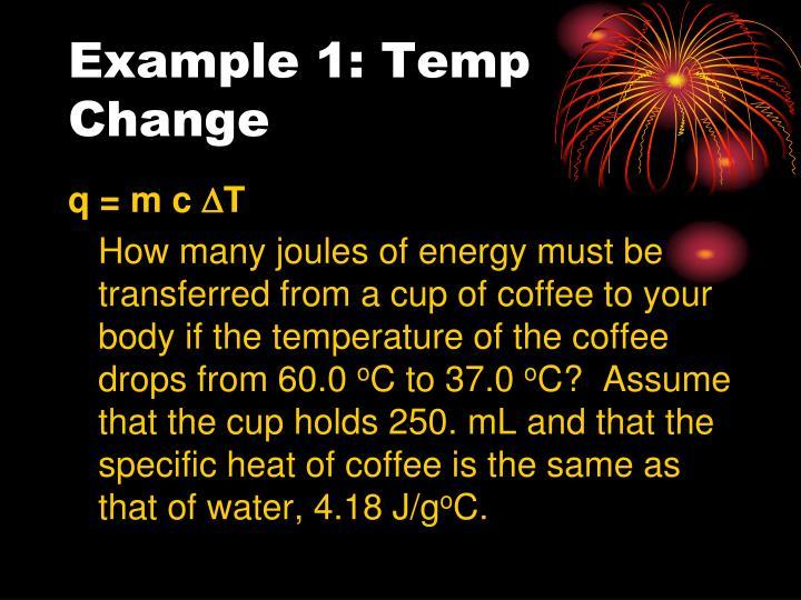 Example 1: Temp Change