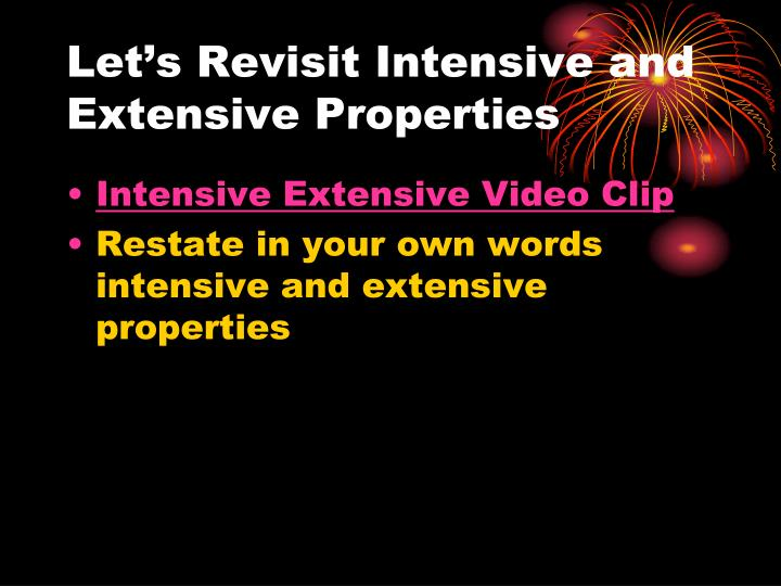 Let s revisit intensive and extensive properties