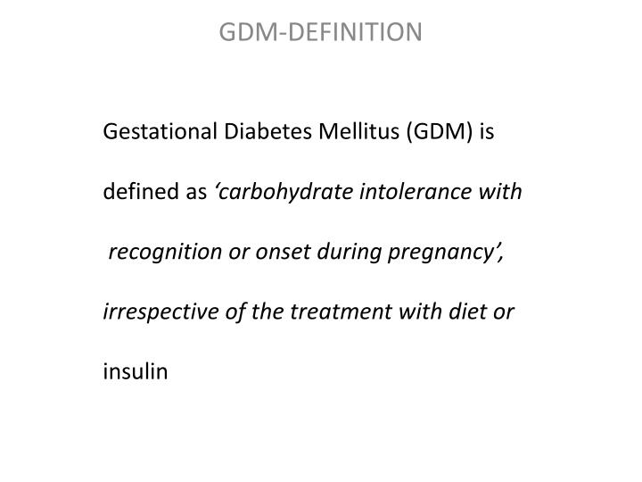 Gestational Diabetes Mellitus (GDM) is