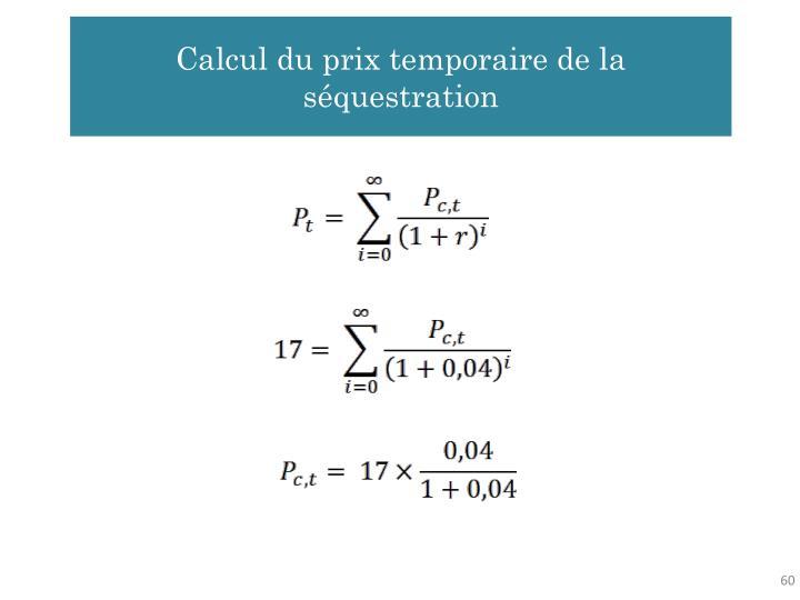 Calcul du prix temporaire de la séquestration