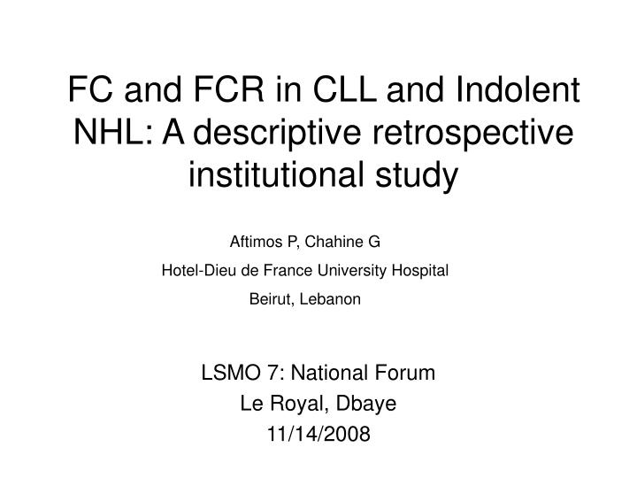 FC and FCR in CLL and Indolent NHL: A descriptive retrospective institutional study