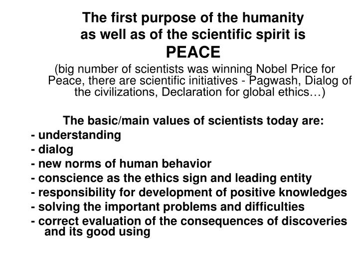 The first purpose of the humanity