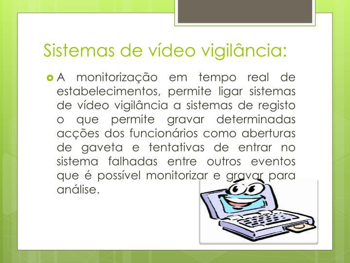 Sistemas de vídeo vigilância: