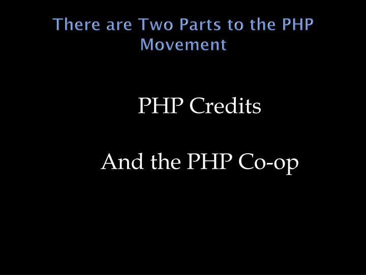 There are Two Parts to the PHP Movement