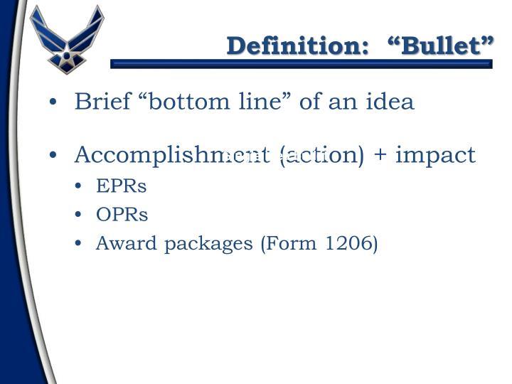 "Definition:  ""Bullet"""