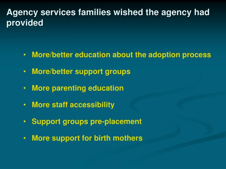 Agency services families wished the agency had provided
