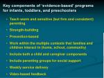 key components of evidence based programs for infants toddlers and preschoolers