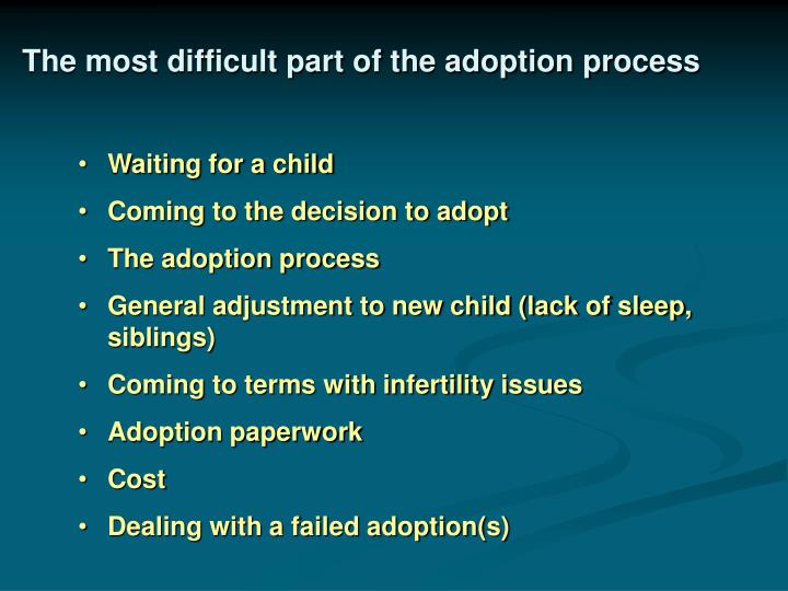 The most difficult part of the adoption process
