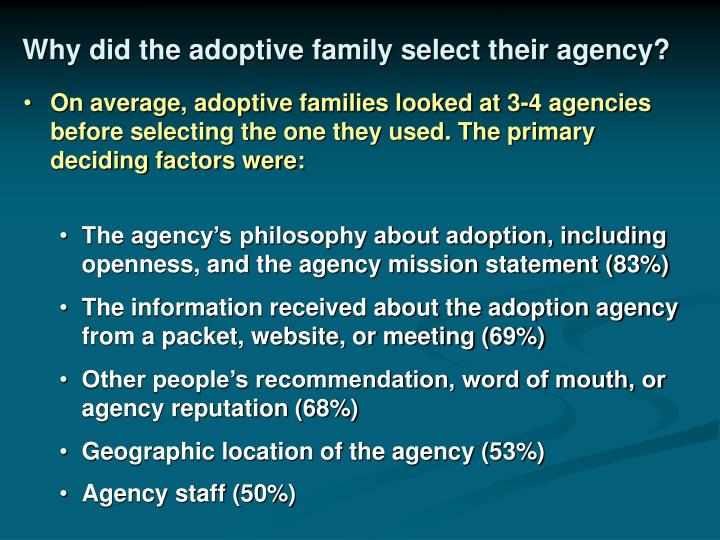 Why did the adoptive family select their agency?