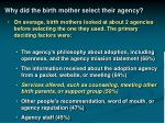 why did the birth mother select their agency