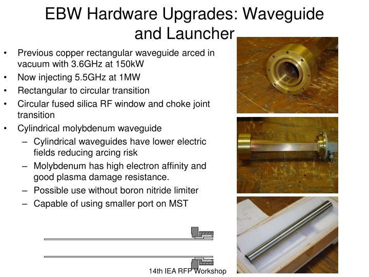EBW Hardware Upgrades: Waveguide and Launcher