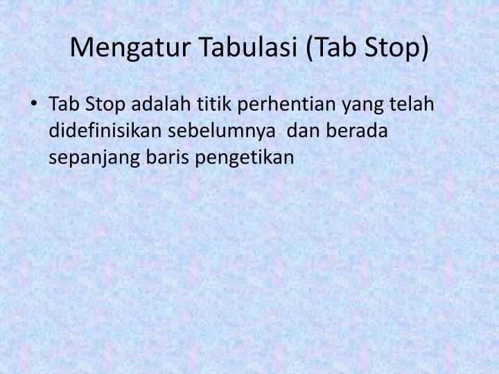 Mengatur Tabulasi (Tab Stop)