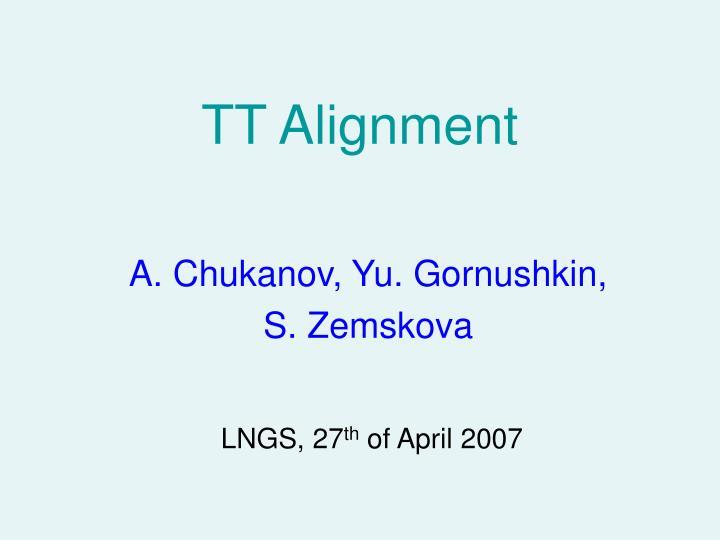 TT Alignment