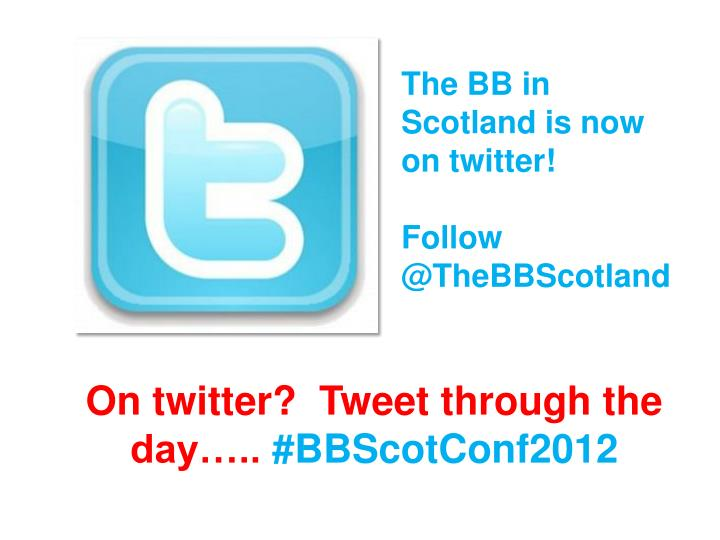 The BB in Scotland is now on twitter!