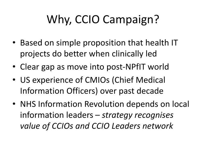 Why, CCIO Campaign?