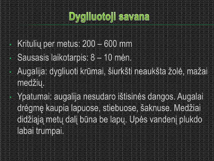 Kritulių per metus: 200 – 600 mm