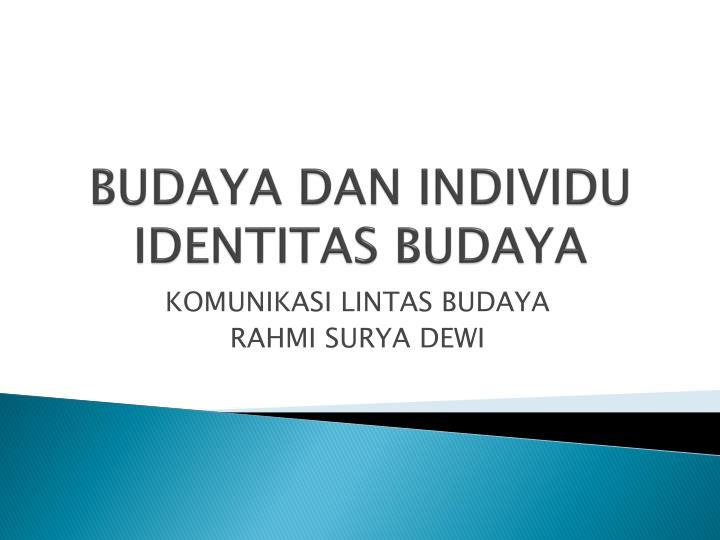 BUDAYA DAN INDIVIDU