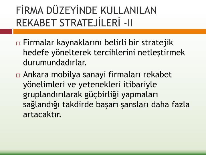 FİRMA DÜZEYİNDE KULLANILAN REKABET STRATEJİLERİ -II