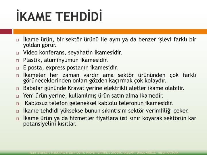 İKAME TEHDİDİ