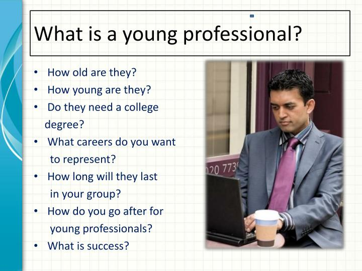 What is a young professional?