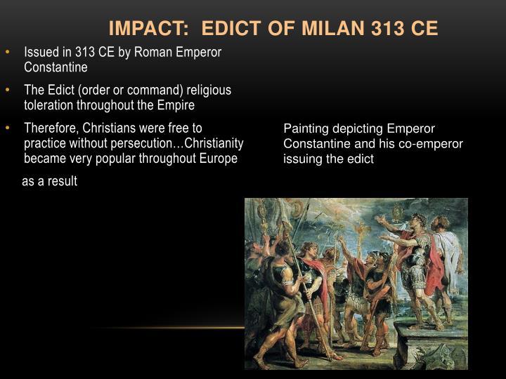 Impact:  Edict of Milan 313 CE