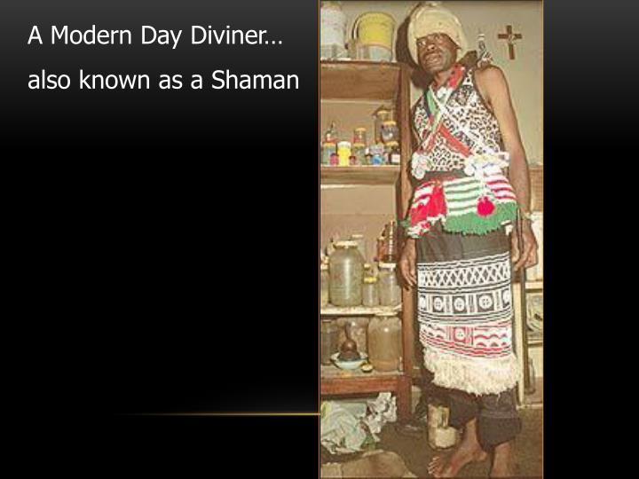 A Modern Day Diviner…
