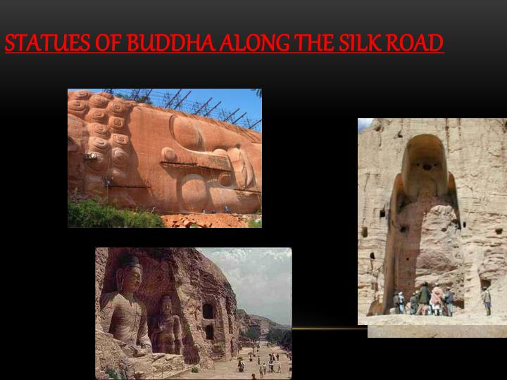 STATUES OF Buddha ALONG THE SILK ROAD
