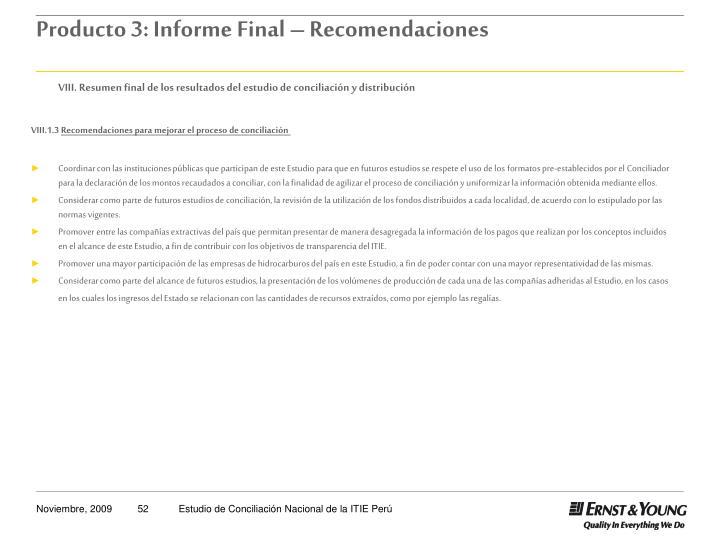 VIII. Resumen final de los resultados del estudio de conciliación y distribución