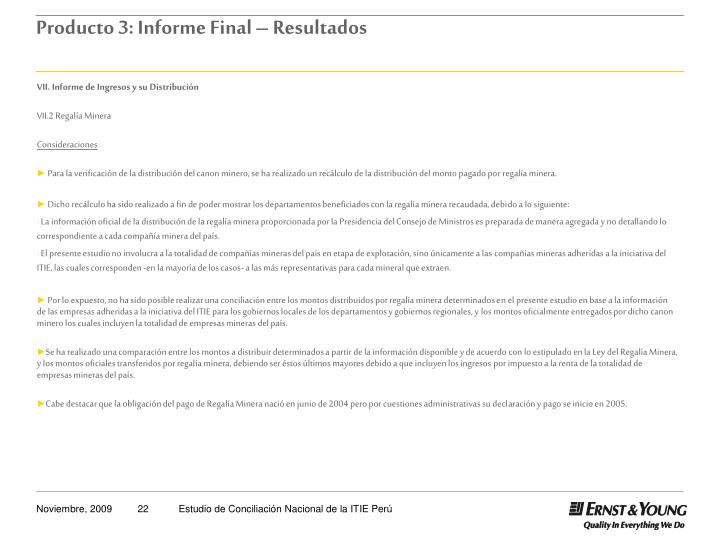 VII. Informe de Ingresos y su Distribución