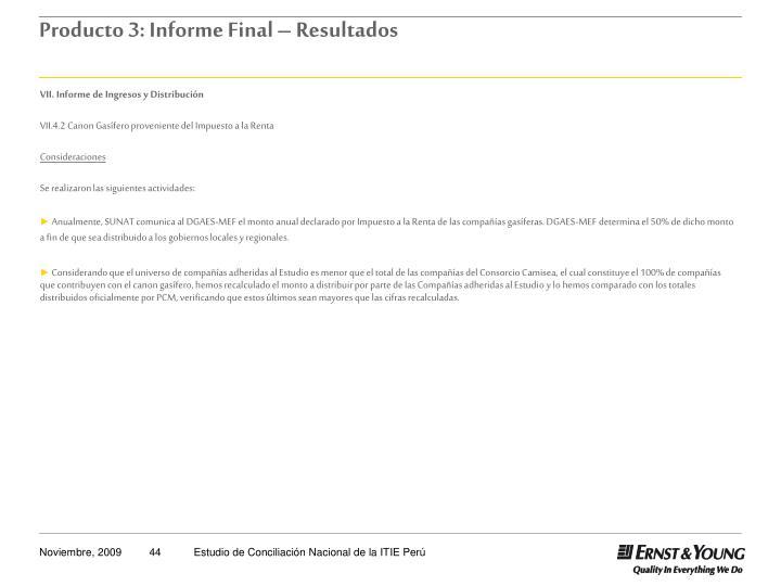 VII. Informe de Ingresos y Distribución